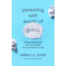 Parenting with Words of Grace (William P Smith), Paperback