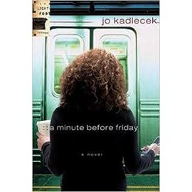 Light Foot Trilogy #3: A Minute Before Friday (Jo Kadlecek), Paperback