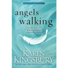 Angels Walking #1: Angels Walking (Karen Kingsbury), Hardcover