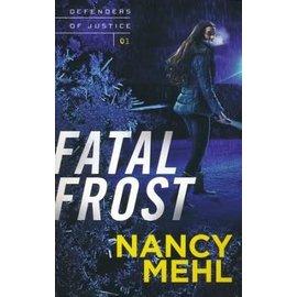 Defenders of Justice #1: Fatal Frost (Nancy Mehl), Paperback