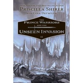 The Prince Warriors #2: Unseen Invasion (Priscilla Shirer), Hardcover
