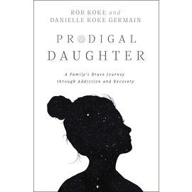 Prodigal Daughter (Rob Koke, Danielle Koke Germain), Paperback