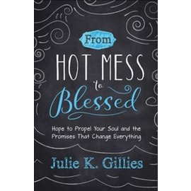 From Hot Mess to Blessed (Julie K. Gillies), Paperback