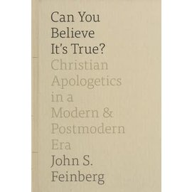 Can You Believe It's True? (John S. Feinberg), Hardcover