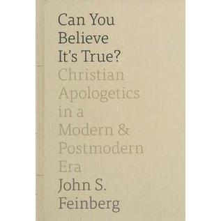 Can You Believe It's True? (John S. Feinberg), Hardcover