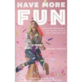 Have More Fun (Mandy Arioto), Paperback