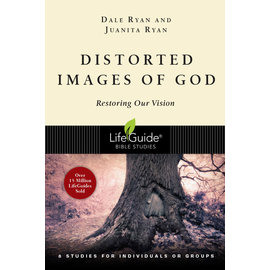 LifeGuide Bible Study: Distorted Images Of God