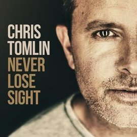 CD - Never Lose Sight (Chris Tomlin)