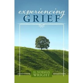 Experiencing Grief (H. Norman Wright)
