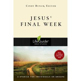 LifeGuide Bible Study: Jesus' Final Week