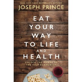 Eat Your Way to Life and Health (Joseph Prince), Hardcover