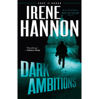 Code Of Honor #3: Dark Ambitions (Irene Hannon), Paperback