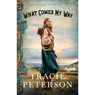 Brookstone Brides #3: What Comes My Way (Tracie Peterson), Paperback