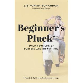 Beginner's Pluck (Liz Forkin Bohannon), Hardcover
