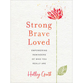 Strong, Brave, Loved (Holley Gerth), Hardcover