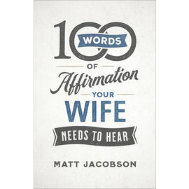 100 Words of Affirmation Your Wife Needs to Hear (Matt Jacobson), Paperback