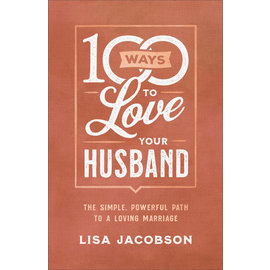 100 Ways to Love Your Husband (Lisa Jacobson), Paperback
