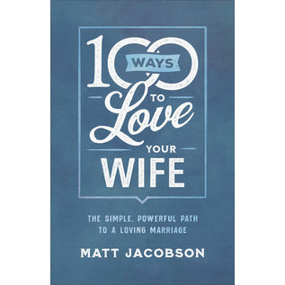 100 Ways to Love Your Wife (Matt Jacobson), Paperback