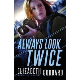 Uncommon Justice #2: Always Look Twice (Elizabeth Goddard), Paperback