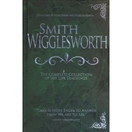 Smith Wigglesworth: Complete Collection, Hardcover