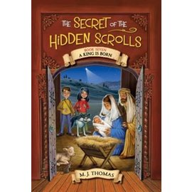 Secret of the Hidden Scrolls #7: A King is Born (M.J. Thomas), Paperback