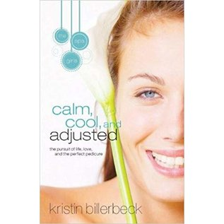 The Spa Girls #3: Calm, Cool, and Adjusted (Kristin Billerbeck)