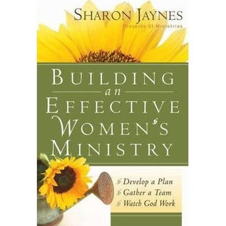 Building an Effective Women's Ministry (Sharon Jaynes), Paperback