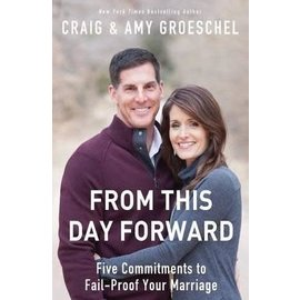 From This Day Forward (Craig Groeschel, Amy Groeschel), Paperback