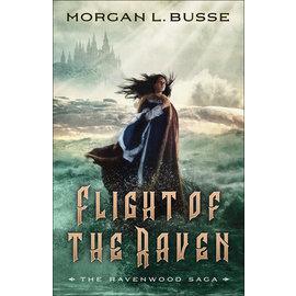 Ravenwood Saga #2: Flight of the Raven (Morgan Busse), Paperback