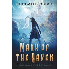 Ravenwood Saga #1: Mark of the Raven (Morgan Busse), Paperback