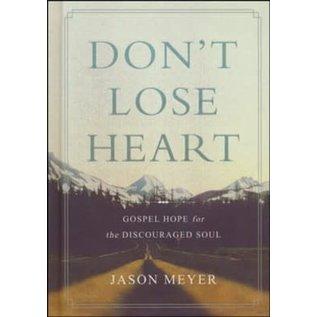 Don't Lose Heart (Jason Meyer), Hardcover