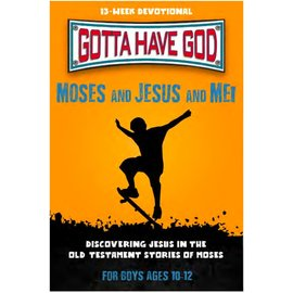 Gotta Have God: Moses and Jesus and Me!, Paperback