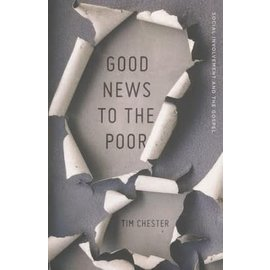 Good News to the Poor (Tim Chester), Paperback