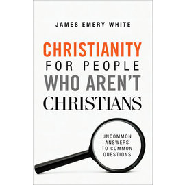 Christianity for People Who Aren't Christians (James Emery White), Paperback