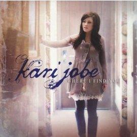 CD - Where I Find You (Kari Jobe)