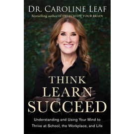 Think Learn Succeed (Dr. Caroline Leaf), Paperback