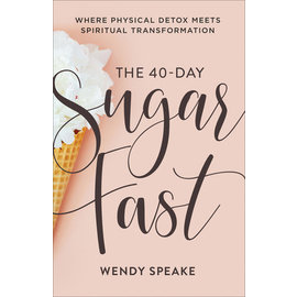 The 40-Day Sugar Fast (Wendy Speake), Paperback