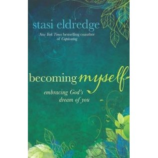 Becoming Myself (Stasi Eldredge), Hardcover
