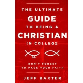 The Ultimate Guide to Being a Christian in College (Jeff Baxter), Paperback