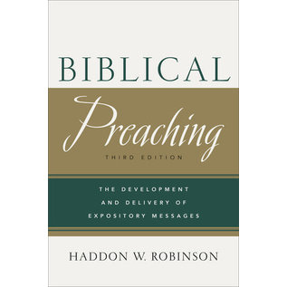 Biblical Preaching (Haddon W. Robinson), Hardcover
