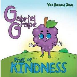 Fruity Friends: Gabriel Grape, Fruit of Kindness (Yira Bernard Jones), Paperback