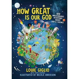 How Great is Our God: 100 Indescribable Devotions about God & Science, Hardcover