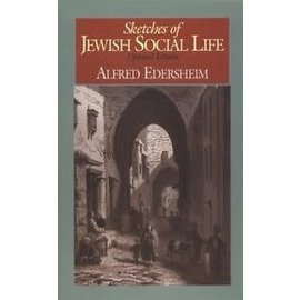 Sketches of Jewish Social Life (Alfred Edersheim), Hardcover