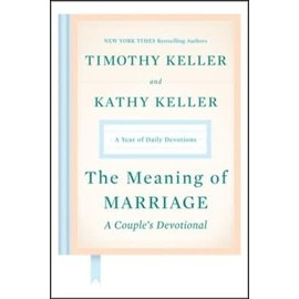 The Meaning of Marriage: A Couple's Devotional (Timothy Keller, Kathy Keller), Hardcover