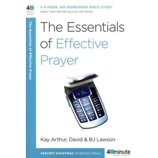 The Essentials of Effective Prayer (Kay Arthur, David Lawson, BJ Lawson), Paperback