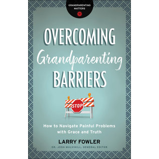 Overcoming Grandparenting Barriers (Larry Fowler), Paperback