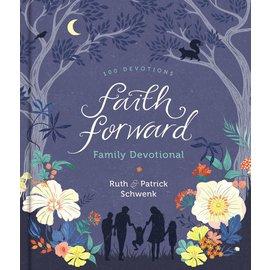Faith Forward Family Devotional (Ruth Schwenk, Patrick Schwenk), Hardcover