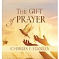 The Gift of Prayer (Charles F. Stanley), Hardcover