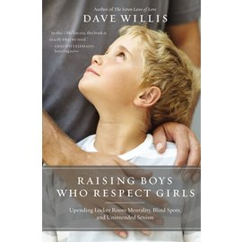 Raising Boys Who Respect Girls (Dave Willis), Paperback