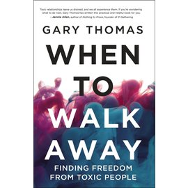 When to Walk Away (Gary Thomas), Hardcover